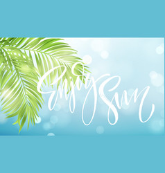 enjoy the summer handwriting on the background of vector image