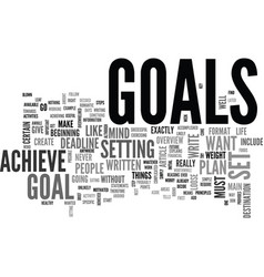 why do people set goals for themselves text word vector image vector image