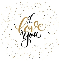 I love you card with hand lettered phrase vector