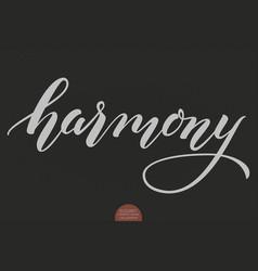 Hand drawn lettering - harmony elegant modern vector