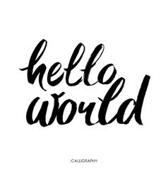 Hello world Modern calligraphy text handwritten vector image