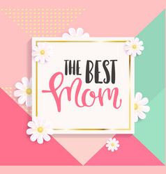 the best mom greeting card vector image
