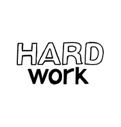 Hard work - isolated hand drawn lettering vector
