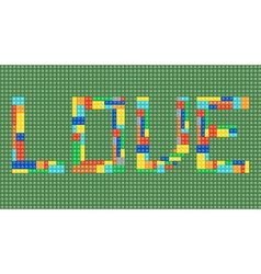 Love word made of toy construction brick vector