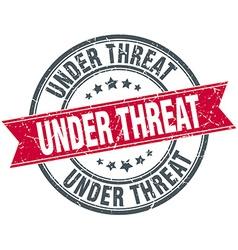 Under threat red round grunge vintage ribbon stamp vector