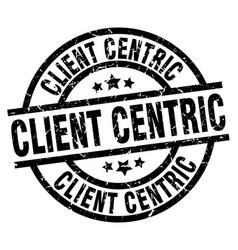 Client centric round grunge black stamp vector