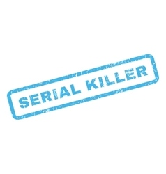 Serial Killer Rubber Stamp vector image