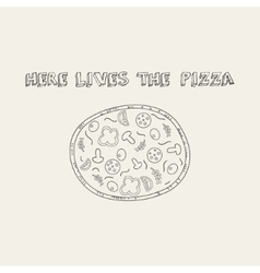 Hand drawn pizza in retro style with slogan vector