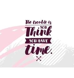 Anti procrastinational quote vector