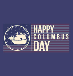 Columbus day greeting card background vector