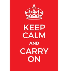 Keep calm and carry on poster vector
