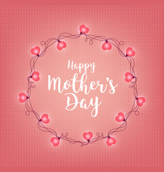 Background with badge and greeting happy mother s vector