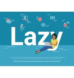 Woman sitting with laptop on letters lazy and vector