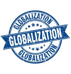 Globalization round grunge ribbon stamp vector