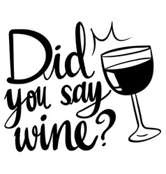 Word expression for did you say wine vector