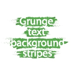 Grunge text background stripes Green vector image vector image