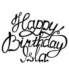 Happy birthday isla name lettering vector