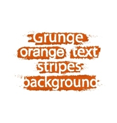 Grunge text background stripes Orange vector image vector image