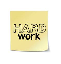 Hard work lettering sticky note vector