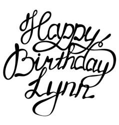 Happy birthday lynn name lettering vector