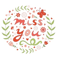 Elegant hand drawn miss you floral card vector