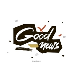 Good news white ink calligraphy for cards vector