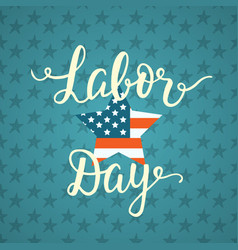 Labor day unique poster with handwritten lettering vector