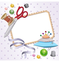 Frame with scissors a pillow a pin buttons threads vector