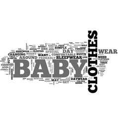 Baby clothes daywear nightwear and special text vector