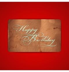 Happy birthday vintage card with grunge cardboard vector
