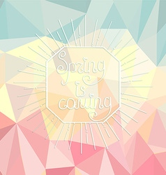 spring is coming on a polygonal background vector image