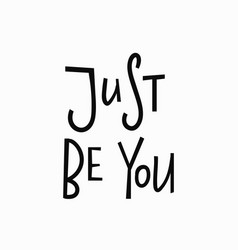 Just be you t-shirt quote lettering vector