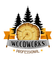 Woodworks label with wood stump and saw emblem vector