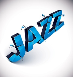 3d blue jazz word broken into pieces demolished vector