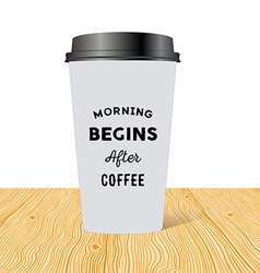 Plastic cup of coffee with an inscription morning vector