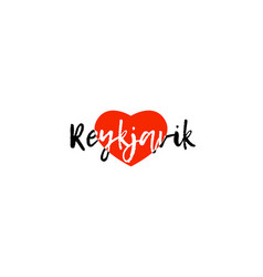 European capital city reykjavik love heart text vector