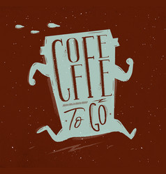 Poster coffee to go brown vector