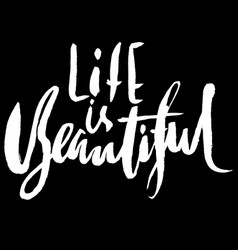 Life is beautiful hand drawn lettering vector