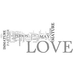 Love mature and immature love text background vector