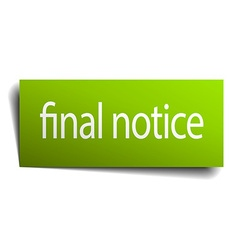Final notice green paper sign isolated on white vector