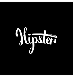 Word hipster hand-drawn brush lettering with vector
