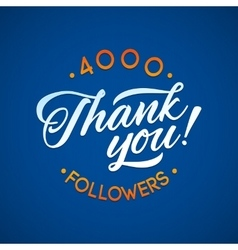 Thank you 4000 followers card thanks vector image vector image
