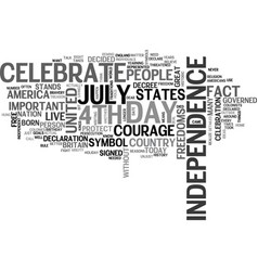 why do we celebrate the th of july text word vector image