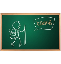 A board with a sketch of a person hiking vector image vector image