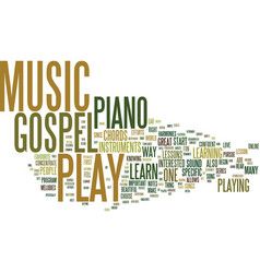 Ever wondered how to play gospel music text vector