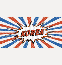 flag banner of korea the style of pop art comic vector image