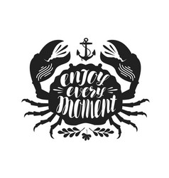 Crab typographic design enjoy every moment vector