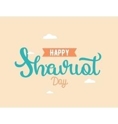 Happy shavuot jewish holiday of shavuot vector
