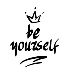 Be yourself handwritten text vector