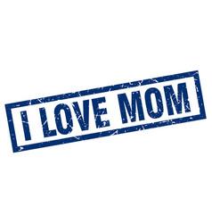 Square grunge blue i love mom stamp vector
